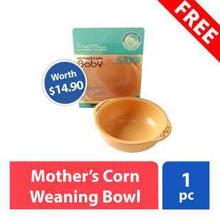 FREE Mother's Corn Weaning Bowl (worth $14.90)